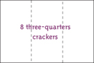 8 three-quarters crackers